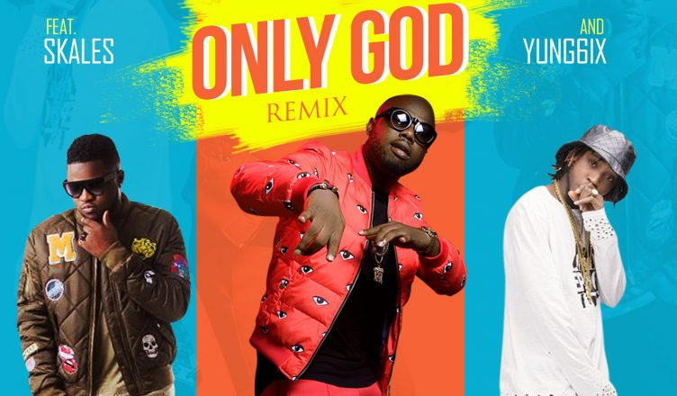 Frankie Jay - Only God (Remix) Ft Skales and Yung6ix