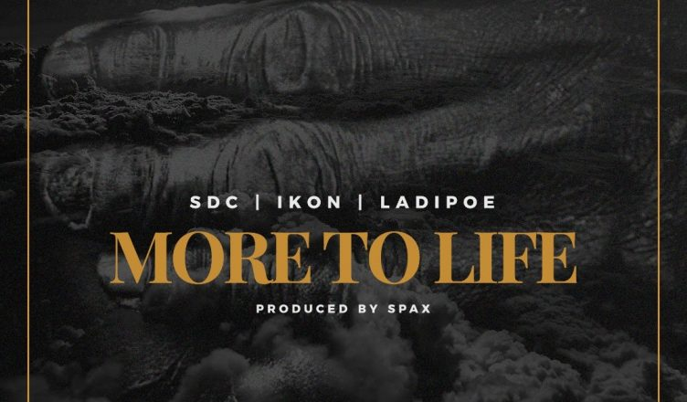 SDC X Ikon X LadiPoe - More To Life