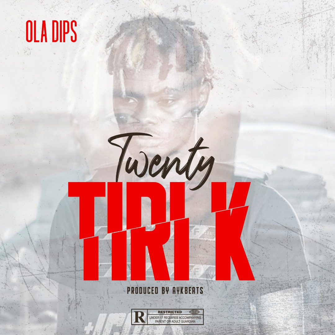 DOWNLOAD SONG: Oladips - Twenty Tiri K
